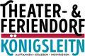 Theater- und Feriendorf Koenigsleitn